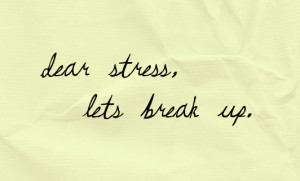 dear_stress_lets_break_up